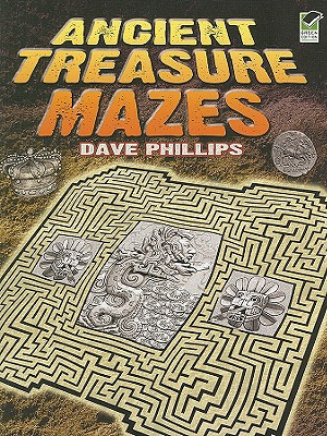 Ancient Treasure Mazes By Phillips, Dave