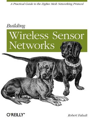 Building Wireless Sensor Networks By Faludi, Robert