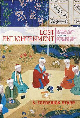 Lost Enlightenment By Starr, S. Frederick